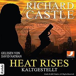 Heat Rises: Kaltgestellt (Nikki Heat 3) Hörbuch