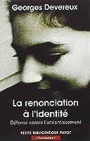 La renonciation à l'identité : Défense contre l'anéantissement