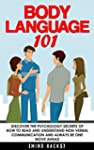 Body Language: 101: Discover the Psyc...