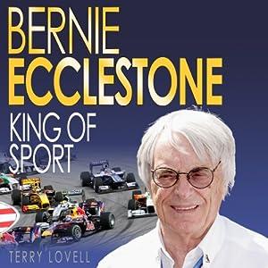 Bernie Ecclestone: King of Sport | [Terry Lovell]