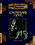 Exemplars of Evil: Deadly Foes to Vex Your Heroes (Dungeons & Dragons d20 3.5 Fantasy Roleplaying) (0786943610) by Robert J. Schwalb