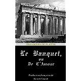 LE BANQUET, OU DE L'AMOUR. (Annoté)