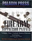 img - for Firearm Suppressor Patents, Vol. 1: United States Patents book / textbook / text book