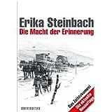 """Die Macht der Erinnerungvon """"Erika Steinbach"""""""