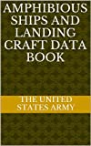 img - for Amphibious Ships and Landing Craft Data Book book / textbook / text book