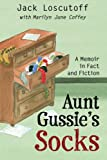 img - for Aunt Gussie's Socks: A Memoir in Fact and Fiction book / textbook / text book