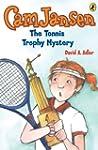 Cam Jansen: The Tennis Trophy Mystery...