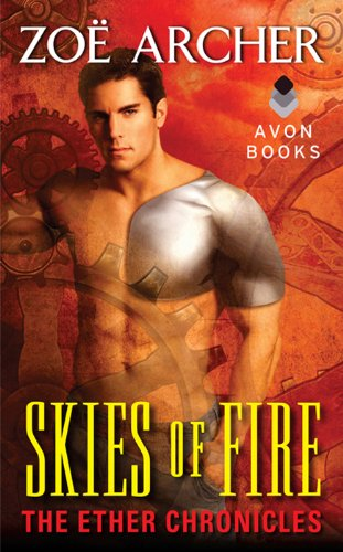 Skies of Fire: The Ether Chronicles by Zoe Archer