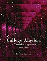 College Algebra A Narrative Approach by Majewicz