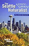 The Street-Smart Naturalist: Field Notes from Seattle