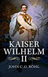 img - for Kaiser Wilhelm II: A Concise Life book / textbook / text book