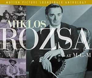 Miklos Rozsa at M-G-M: Motion Picture Soundtrack Anthology