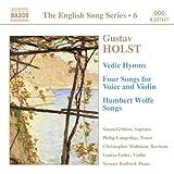 Holst: Vedic Hymns / Four Songs, Op. 35 / Humbert Wolfe Settings (English Song, Vol. 6)