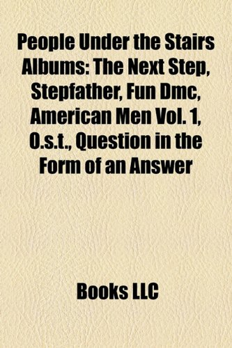 People Under the Stairs Albums: The Next Step, Stepfather, Fun Dmc, American Men Vol. 1, O.s.t., Question in the Form of an Answer