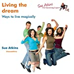 Living the Dream: Magical Living for Parents and Children | Sue Atkins