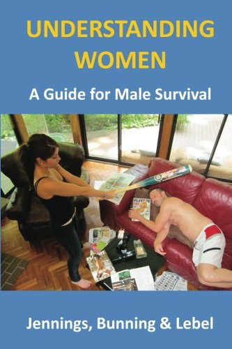 Understanding Women: (A Guide for Male Survival) PDF