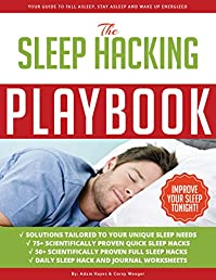 Sleep Hacking Playbook: Your Guide To Fall Asleep, Stay Asleep And Wake Up Energized by Adam Hayes ebook deal