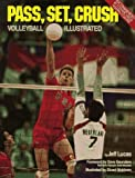 img - for Pass, Set, Crush: Volleyball Illustrated by Jeff Lucas (1993) Paperback book / textbook / text book