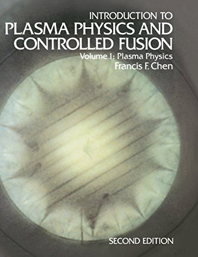 Introduction to plasma physics and controlled fusion....
