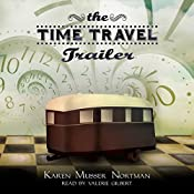 The Time Travel Trailer | Karen Musser Nortman