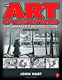 The Art of the Storyboard: A Filmmaker's Introduction, Second Edition (0240809602) by Hart, John
