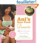 Ani's Raw Food Desserts: 85 Easy Dele...