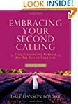Embracing Your Second Calling: Find P...