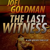 The Last Witness: Lou Mason Series, Book 2 | [Joel Goldman]
