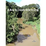 A Boy a Creek and a Dog