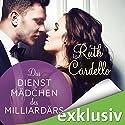 Das Dienstmädchen des Milliardärs Hörbuch von Ruth Cardello Gesprochen von: Sabina Godec