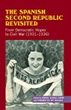 Spanish Second Republic Revisited: From Democratic Hopes to Civil War (1931-1936) (Studies in Spanish History)