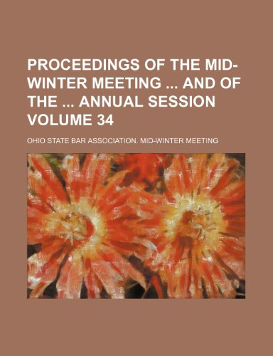 Proceedings of the mid-winter meeting  and of the  annual session Volume 34