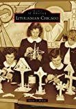 Lithuanian Chicago (Images of America)