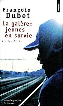 La galère : jeunes en survie par Dubet