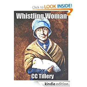 Kindle Book Bargain: Whistling Woman, by Caitlyn Hunter (Author), Christy Tillery French (Author), CC Tillery (Author), John Tillery (Illustrator). Publisher: Spring Creek Press (December 1, 2011)