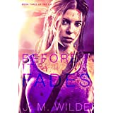 Before It Fades (The Eva Series Book 3) ~ J. M. Wilde