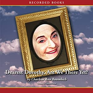 Dearest Dorothy, Are We There Yet?: Welcome to Partonville, Book 1 | [Charlene Ann Baumbich]