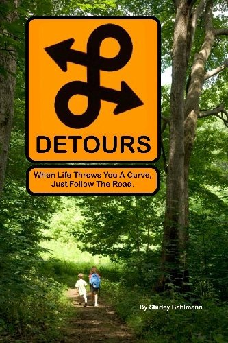 detours-when-life-throws-you-a-curve-just-follow-the-road-by-shirley-bahlmann-2009-07-31