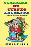 Cuentame un cuento abuelita: cuentos infantiles adaptados... (Spanish Edition)