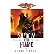 Shadow of the Flame: Dragonlance: Taladas Trilogy, Book 3 | Chris Pierson
