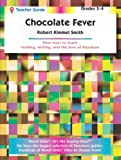 Chocolate fever: Robert Kimmel Smith (Novel units) (Teacher Guide)