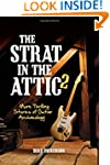 The Strat in the Attic 2: More Thrill...