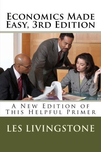 Economics Made Easy, 3rd Edition: A New Edition of This Helpful Primer