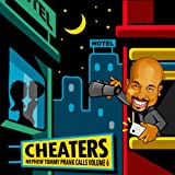 Nephew Tommy's Prank Calls - Cheaters Volume 6 [Explicit]