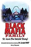 Black Mafia Family St. Louis (The Unt...