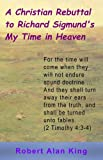 img - for A Christian Rebuttal to Richard Sigmund's My Time in Heaven book / textbook / text book
