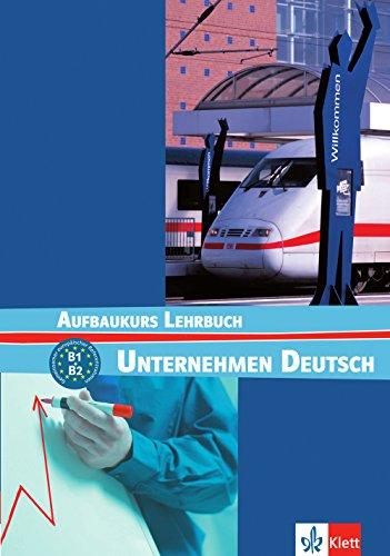 Unternehmen Deutsch Aufbaukurs. Lehrerbuch