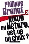 Homo ou h�t�ro, est-ce un choix ?