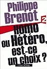 Homo ou hétéro, est-ce un choix ? par Brenot