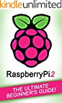 RASPBERRY PI: Raspberry Pi 2: The Ult...